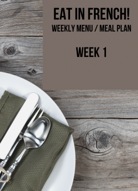 What's for dinner? Our weekly menu – Eat In French!